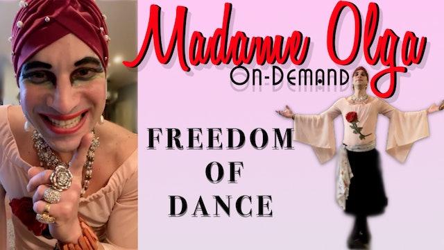 "Madame Olga ""Freedom of Dance"" NEW CLASS"