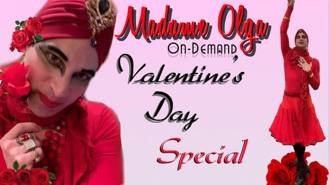 Madame Olga Valentine's Day Special