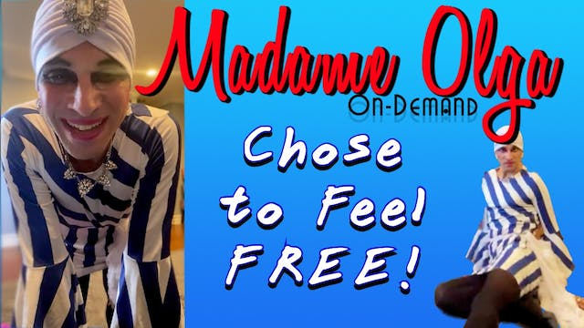 """""""Chose to be Free"""" with Madame Olga - NEW OCT CLASS"""