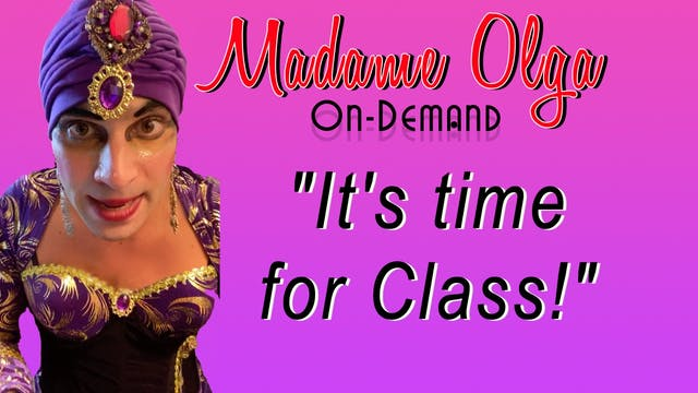 """Madame Olga """"It's Time For Class!"""""""