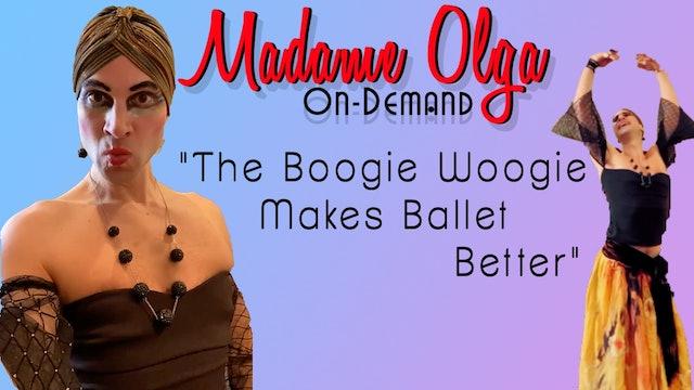 Madame Olga Makes Ballet Better - NEW
