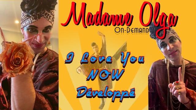NOW Développé! With Madame Olga On Demand