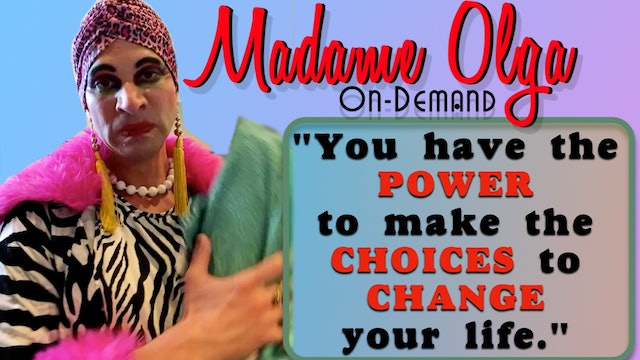 You can change your life with Madame Olga