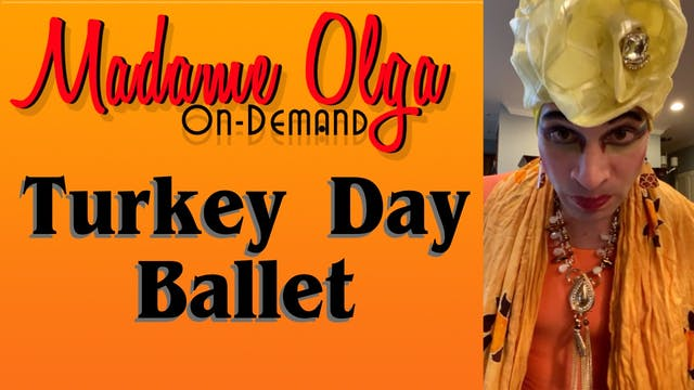 "Madame Olga ""Turkey Day"" NEW CLASS!"