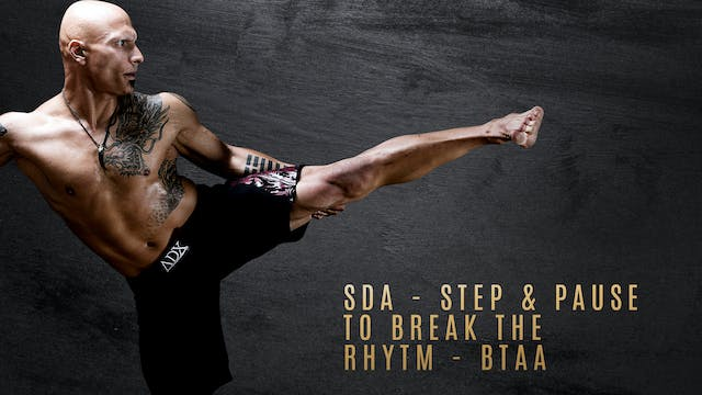 SDA - Step & Pause to Break The Rhytm...