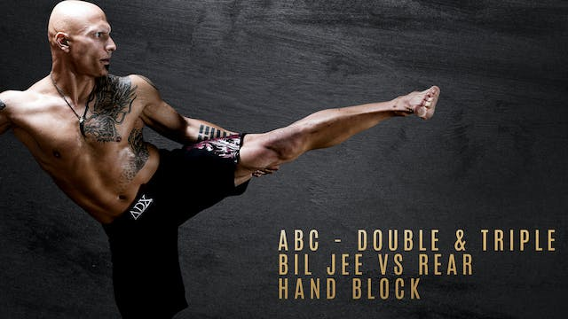 ABC - Double & Triple Bil Jee vs Rear Hand Block