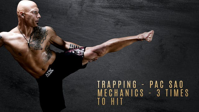 Trapping - Pac Sao (Chun Choi-Gua Choi) Mechanics - 3 Times To Hit
