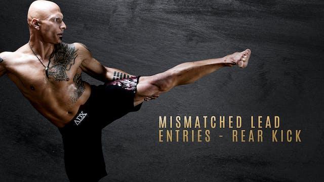 Mismatched Lead Entries - Rear Kick