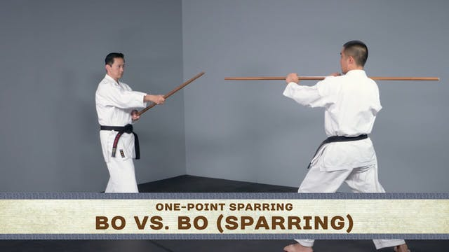 Bo: One-Point Sparring Basic Attacks: High, Midlevel, Low; Bo vs. Bo
