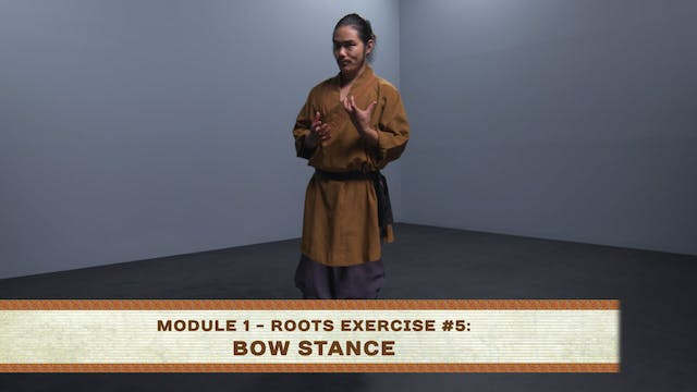 Roots Exercise #5: Bow Stance
