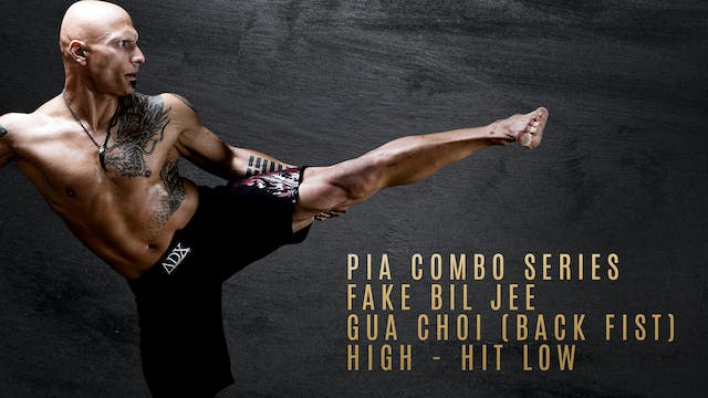 PIA Combo Series - Fake Bil Jee - Gua Choi (Back Fist) High - Hit Low