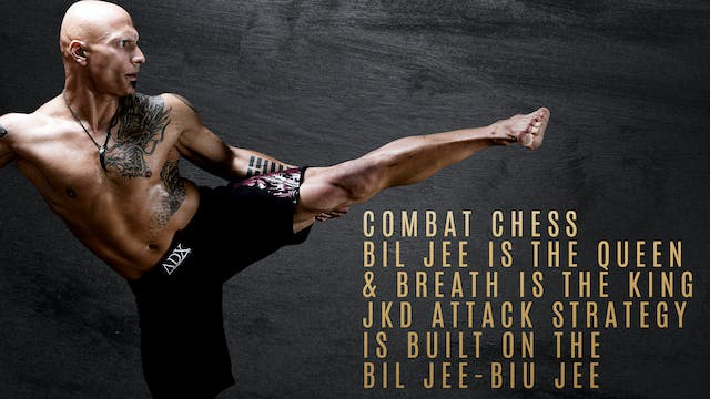Combat Chess Bil Jee is the Queen & Breath is the King - JKD Attack Strategy