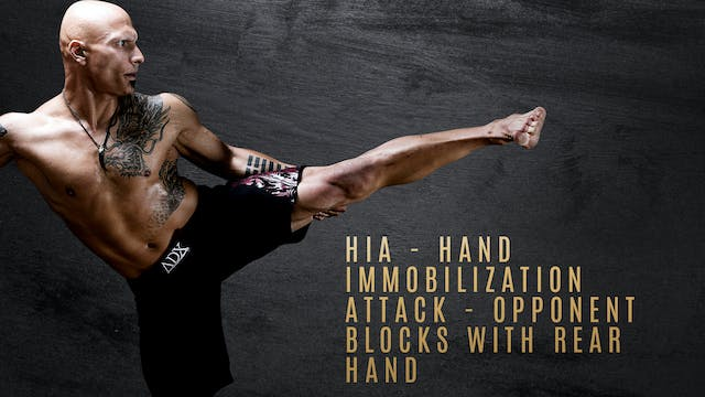 HIA - Hand Immobilization Attack - Opponent Blocks  with Rear Hand
