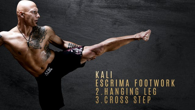 Kali-Escrima Footwork 2. Hanging Leg 3. Cross Step