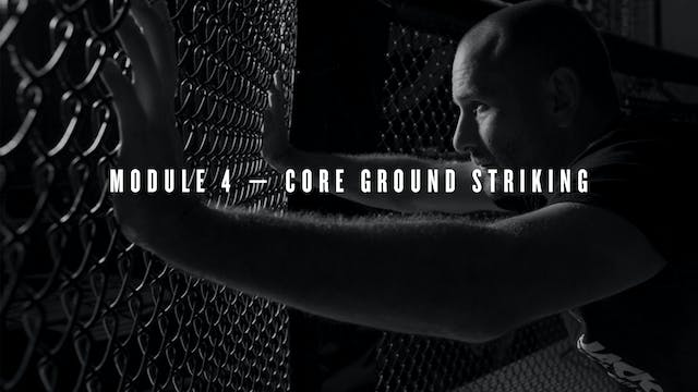 Module 4 — Core Ground Striking