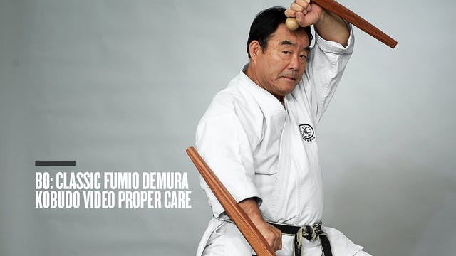Bo: Classic Fumio Demura Kobudo Video Proper Care