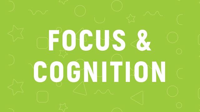 Focus & Cognition