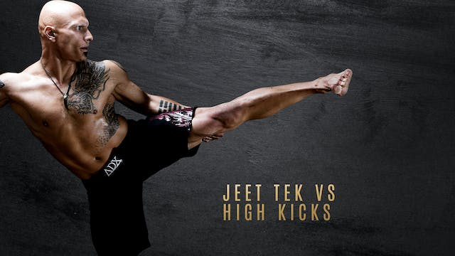 Jeet Tek vs High Kicks