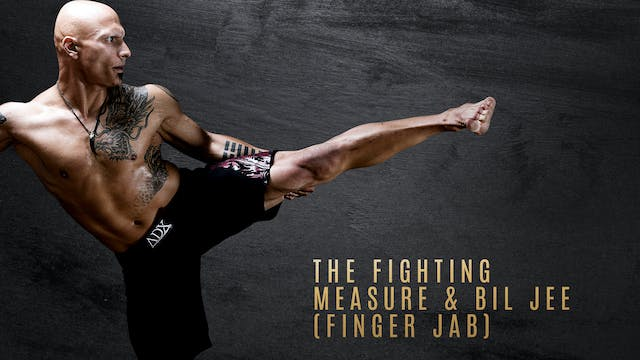 The Fighting Measure & Bil Jee (Finger Jab)
