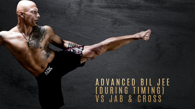 Advanced Bil Jee (During Timing) vs Jab & Cross