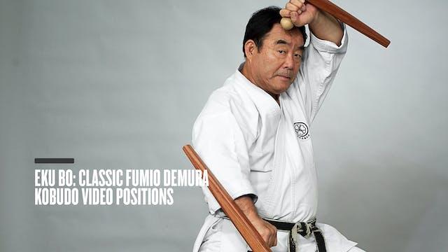 Eku Bo: Classic Fumio Demura Kobudo Video Positions