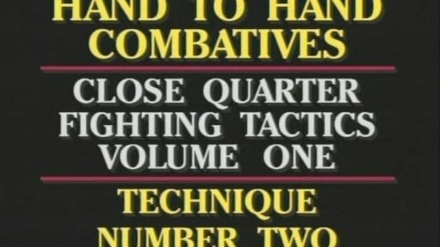 Close Quarters Fighting Tactics Vol. 1
