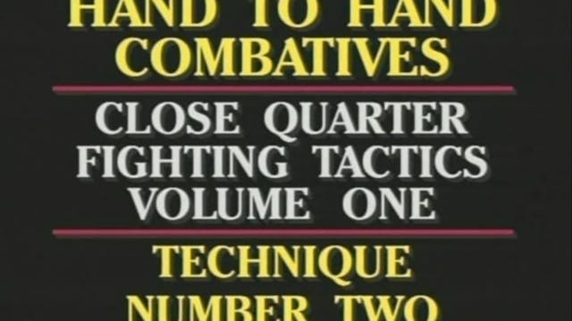 Close Quarters Fighting Tactics Vol. 1