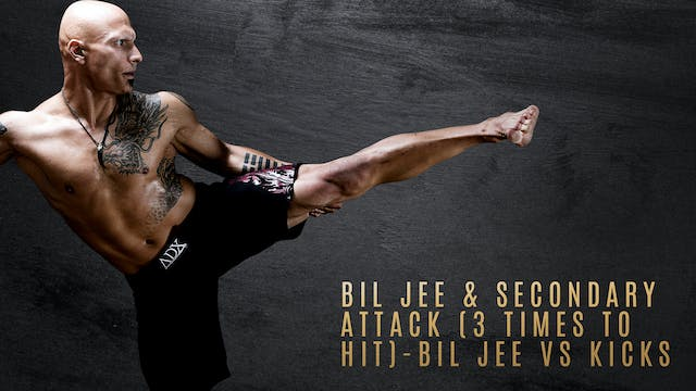 Bil Jee & Secondary Attack (3 Times to Hit) - Bil Jee vs Kicks