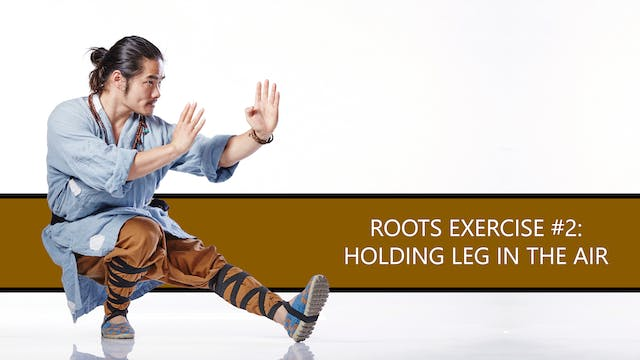 Roots Exercise #2: Holding Leg in the...