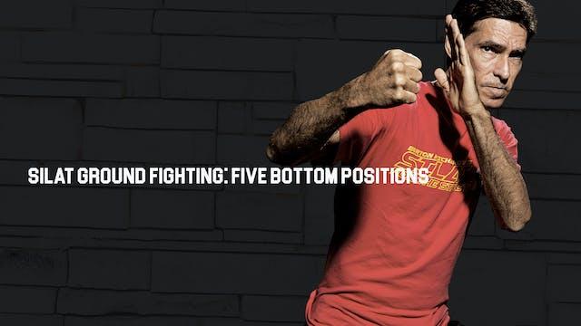Silat Ground Fighting: Five Bottom Po...