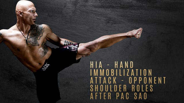 HIA - Hand Immobilization Attack - Opponent Shoulder Roles after Pac Sao