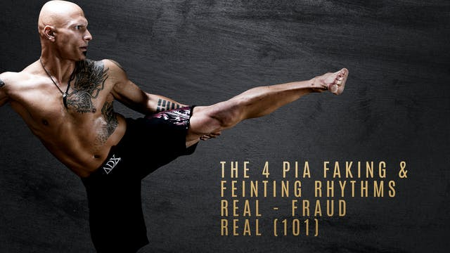 The 4 PIA Faking & Feinting Rhythms- Real - Fraud - Real (101)