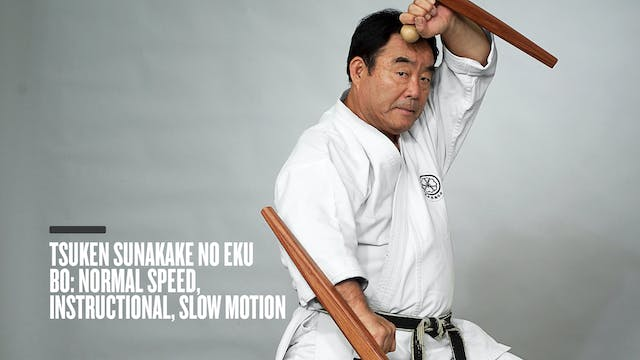 Tsuken Sunakake No Eku Bo: Normal Speed, Instructional, Slow Motion
