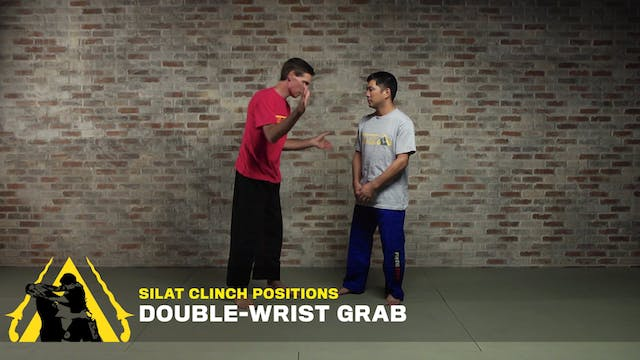 Silat Clinch Positions: Double-Wrist Grab