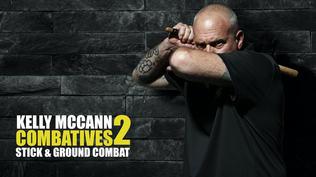 Kelly McCann Combatives 2: Stick & Ground Combat