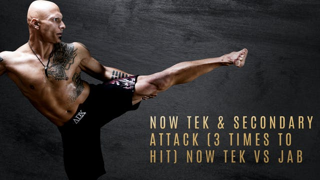 Now Tek & Secondary Attack (3 Times to Hit) Now Tek vs Jab