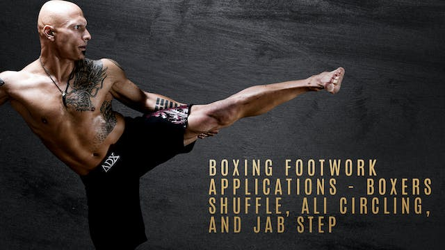 Boxing Footwork Applications - Boxers Shuffle, Ali Circling, and Jab Step