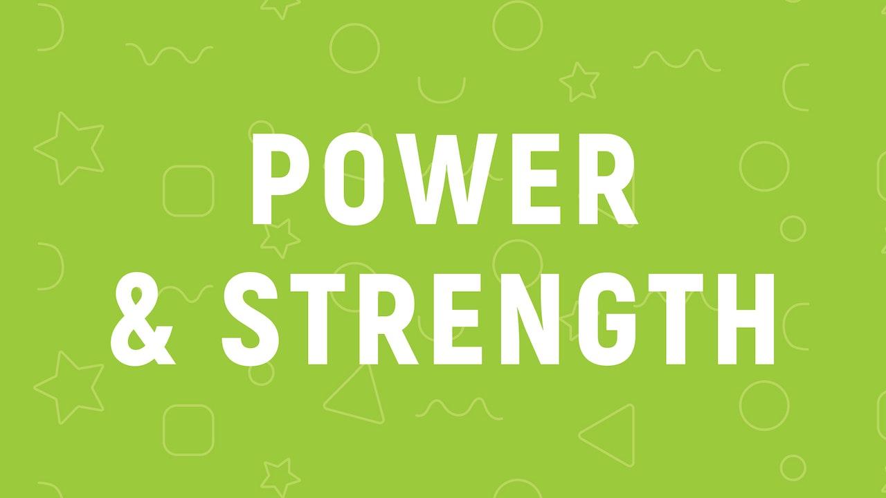 Power & Strength