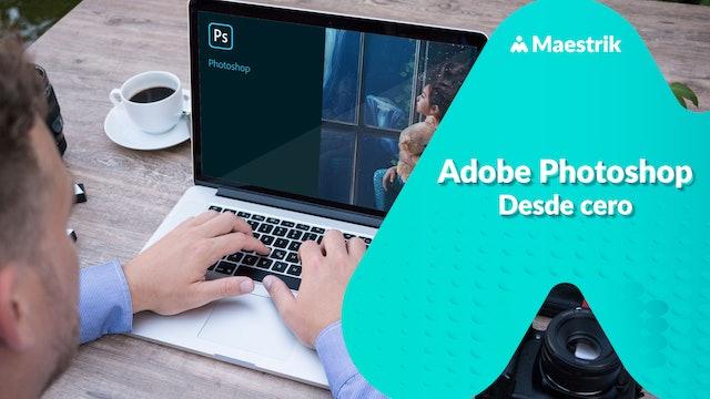 Adobe Photoshop desde cero