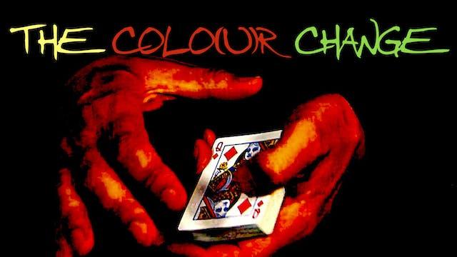 8 THE COLO(U)R CHANGE - ERDNASE CHANGE