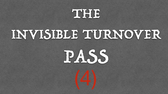 4) THE BRAUE INVISIBLE TURNOVER PASS