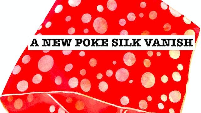13 A NEW POKE SILK VANISH