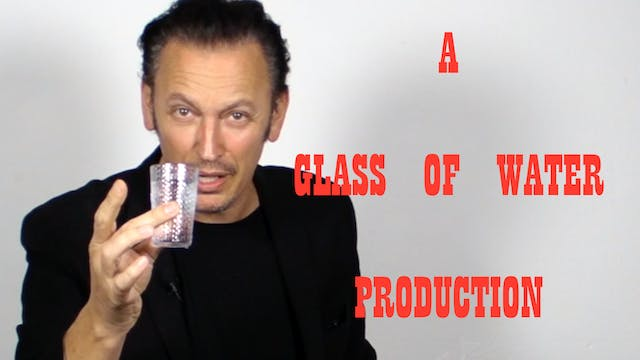 A GLASS OF WATER PRODUCTION