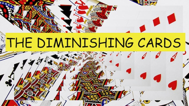 THE INCREDIBLE DIMINISHING CARDS - A MOTG IN DEPTH TEACH-IN