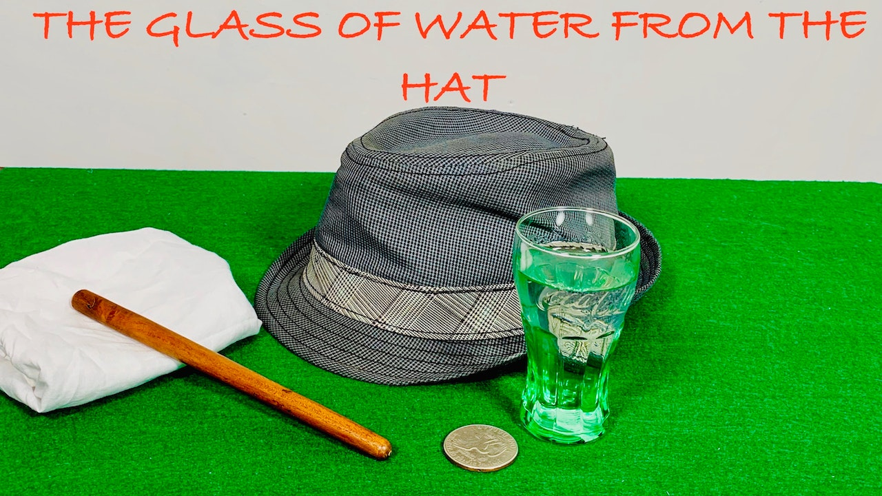THE GREAT GLASS OF WATER FROM HAT TRICK