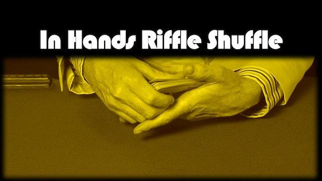In Hands Riffle Shuffle