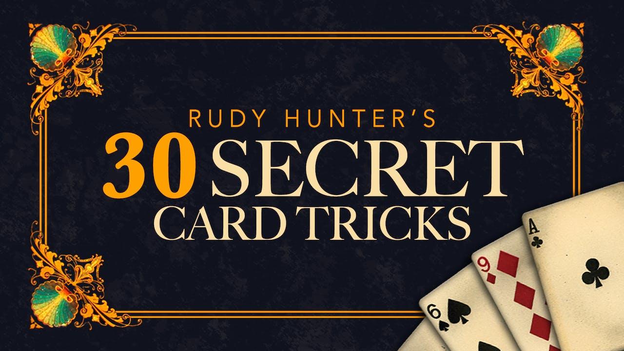 30 Secret Card Tricks with Rudy Hunter