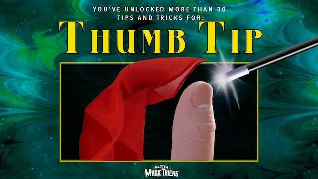 Thumb Tip Tricks - The Complete Course on MasterMagicTricks.com