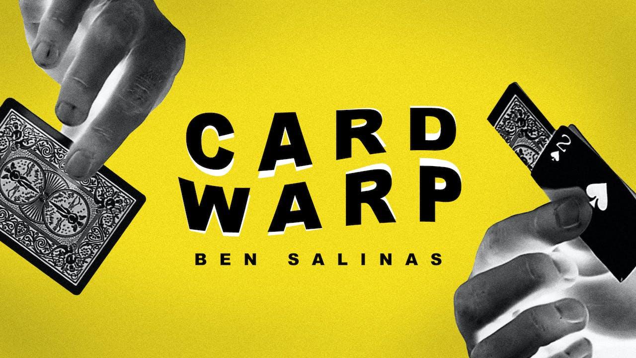 Card Warp with Ben Salinas