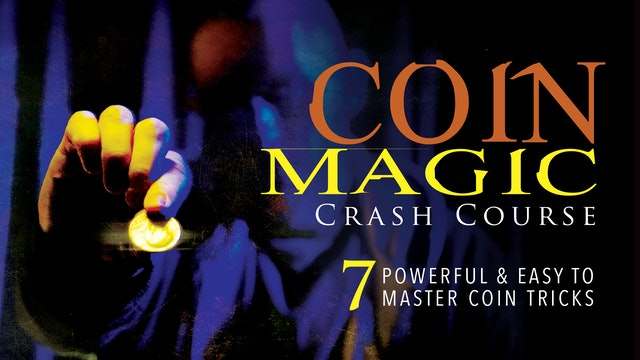 Coin Magic Crash Course: 6 Solid Effects You Can Do